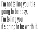 Its_not_easy_but_worth_it